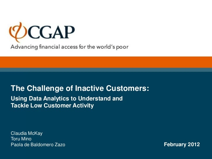 The Challenge of Inactive Customers:Using Data Analytics to Understand andTackle Low Customer ActivityClaudia McKayToru Mi...