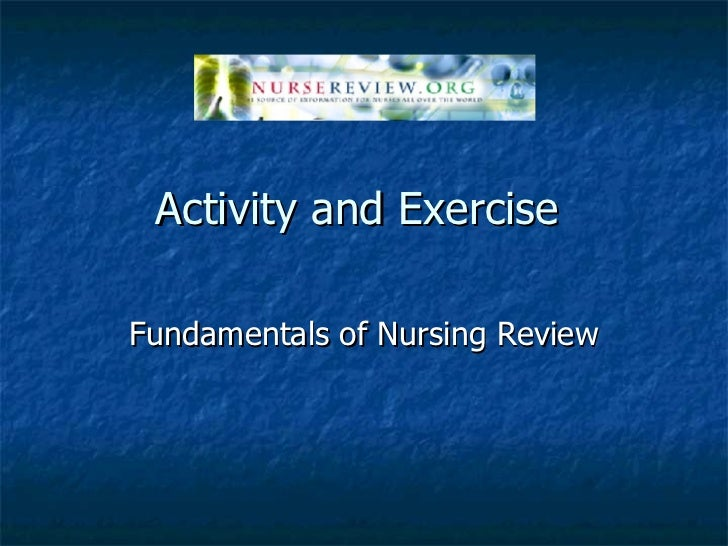 Activity and Exercise  Fundamentals of Nursing Review