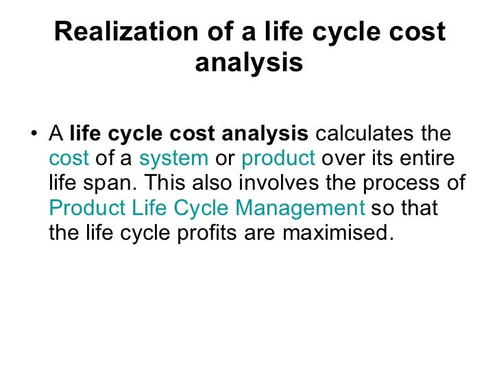 product life cycle cost management This paper investigates the application of life cycle costing (lcc) as part of a  [2 ,3] for measuring environmental life cycle impacts of products and services  on  a micro level and fisheries management on a macro level [18.