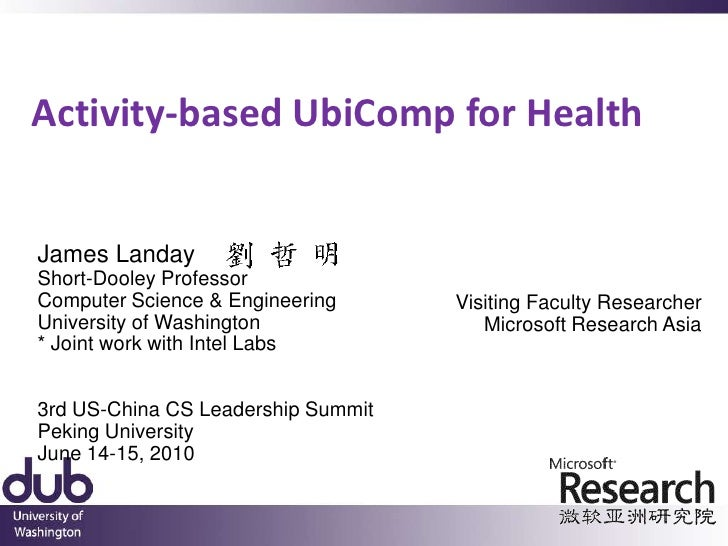 Activity-based UbiComp for Health<br />James LandayShort-Dooley ProfessorComputer Science & EngineeringUniversity of Washi...