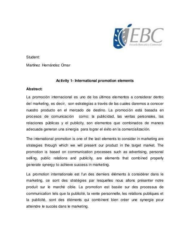 Student: Martínez Hernández Omar Activity 1- International promotion elements Abstract: La promoción internacional es uno ...