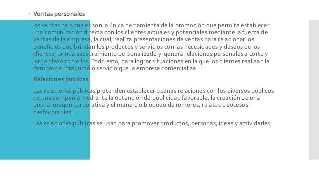  Ventas personales  las ventas personales son la única herramienta de la promoción que permite establecer una comunicaci...