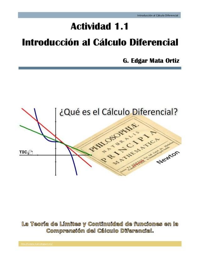 http://licmata-math.blogspot.mx/ Introducción al Cálculo Diferencial Actividad 1.1 Introducción al Cálculo Diferencial G. ...