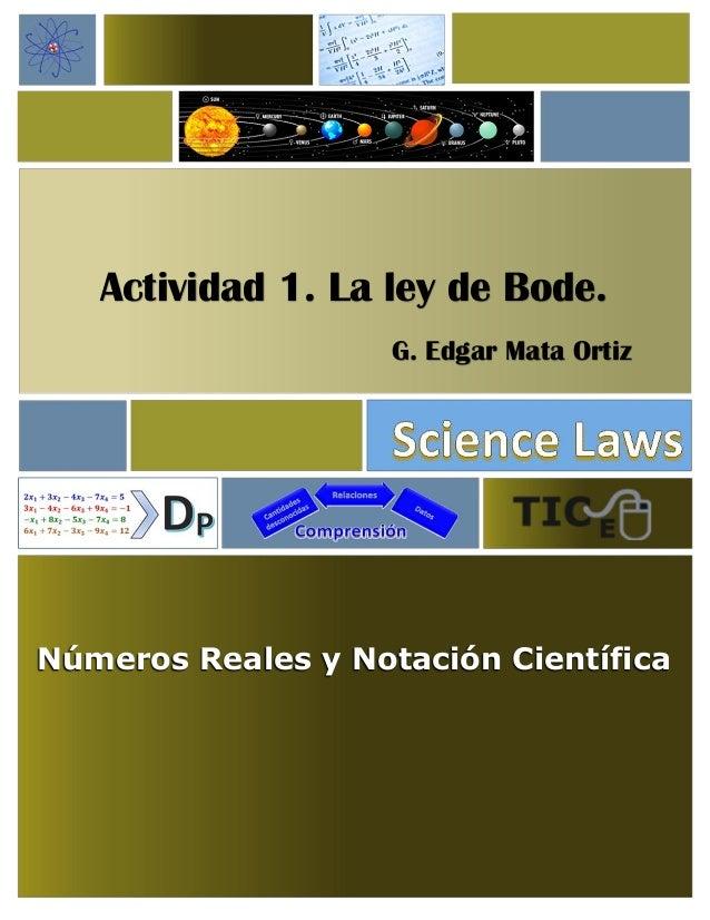Actividad 1. La ley de Bode. G. Edgar Mata Ortiz Números Reales y Notación Científica