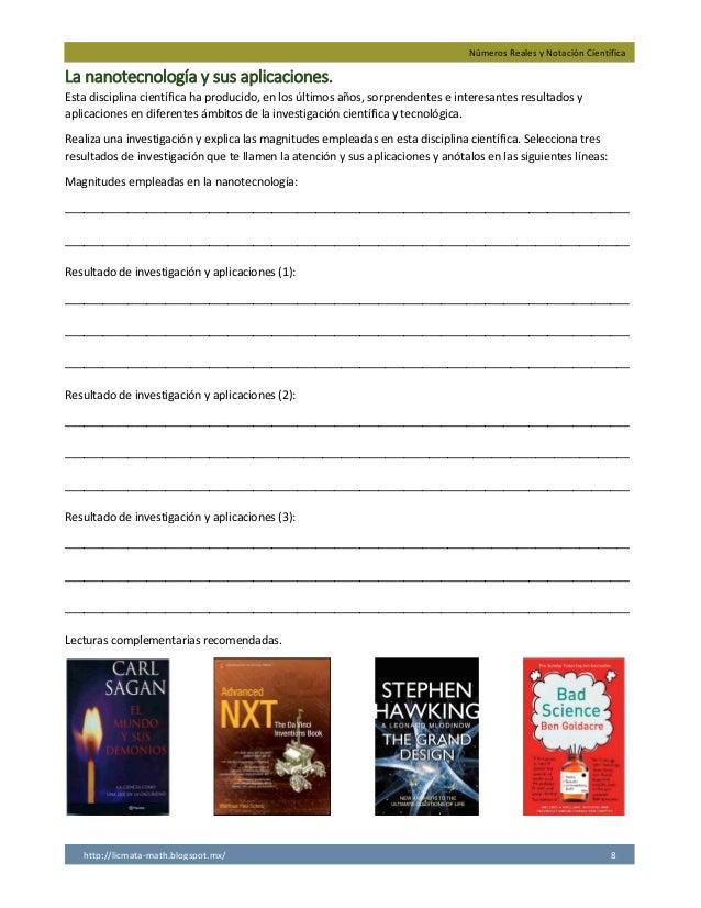 Números Reales y Notación Científica http://licmata-math.blogspot.mx/ 8 La nanotecnología y sus aplicaciones. Esta discipl...