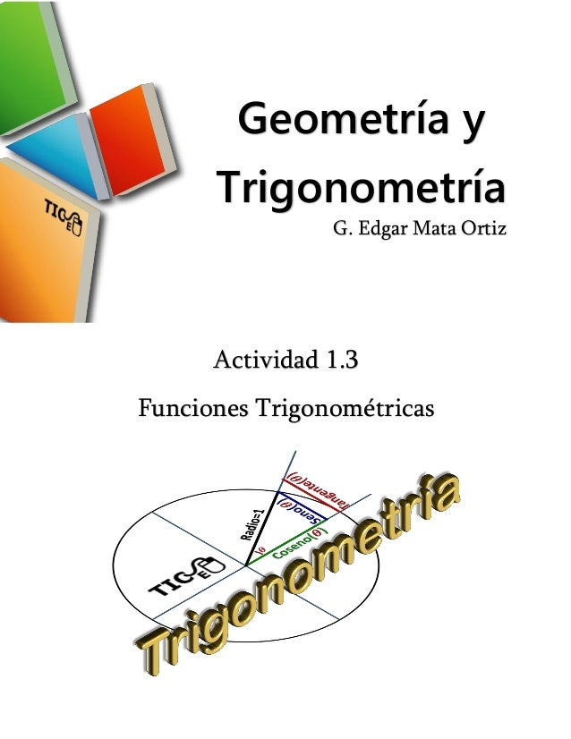 Geometría y Trigonometría Actividad 1.3 Funciones Trigonométricas G. Edgar Mata Ortiz