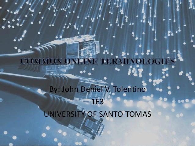 By: John Deniel V. Tolentino 1E3 UNIVERSITY OF SANTO TOMAS