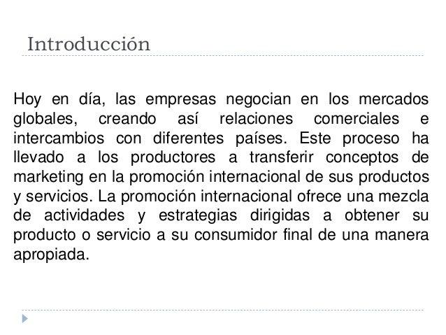Introducción Hoy en día, las empresas negocian en los mercados globales, creando así relaciones comerciales e intercambios...