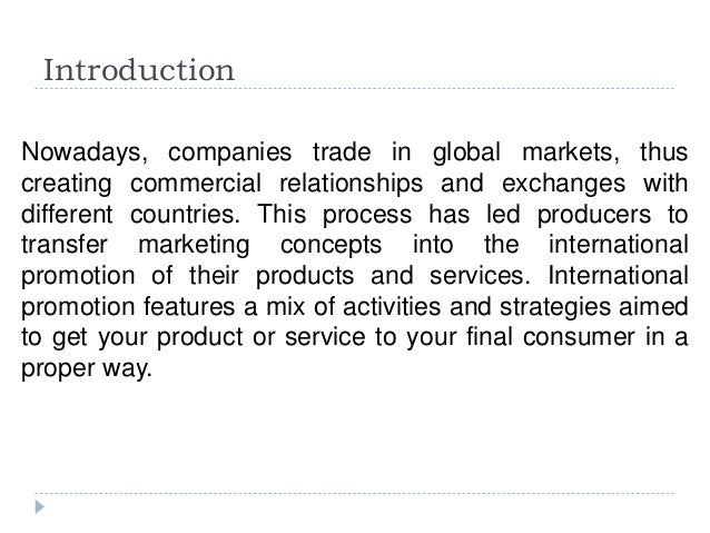 Introduction Nowadays, companies trade in global markets, thus creating commercial relationships and exchanges with differ...