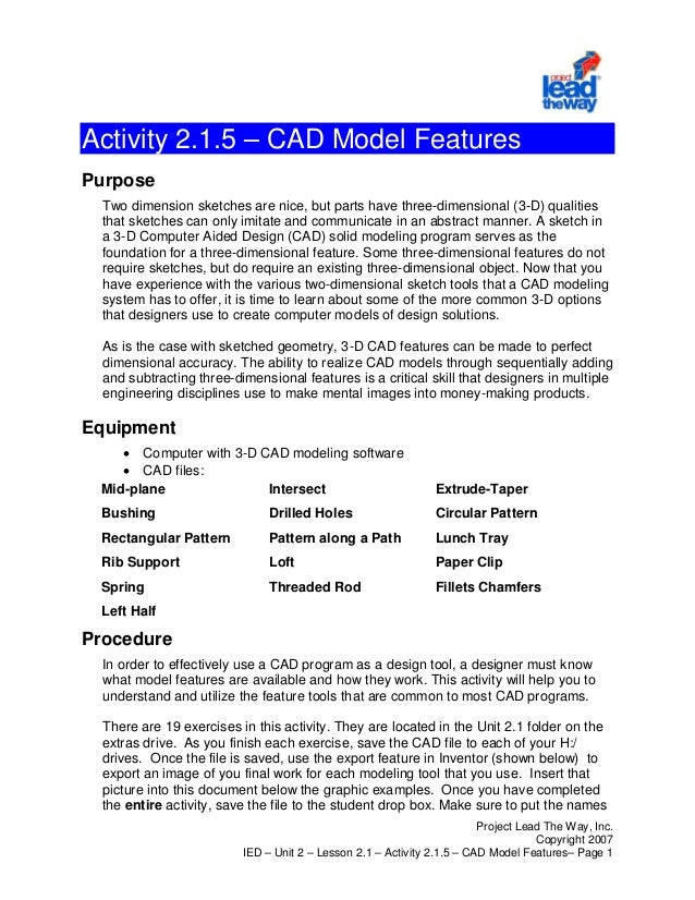 Project Lead The Way, Inc. Copyright 2007 IED – Unit 2 – Lesson 2.1 – Activity 2.1.5 – CAD Model Features– Page 1 Activity...