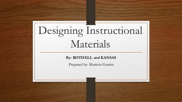 Designing Instructional Materials By Rathwell And Kansas