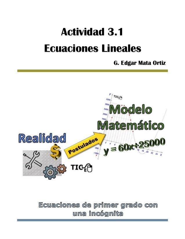 Actividad 3.1 Ecuaciones Lineales G. Edgar Mata Ortiz