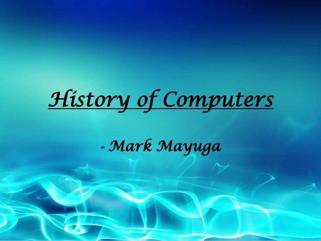History of Computers - Mark Mayuga