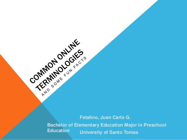 Fetalino, Juan Carlo G. Bachelor of Elementary Education Major in Preschool Education University of Santo Tomas