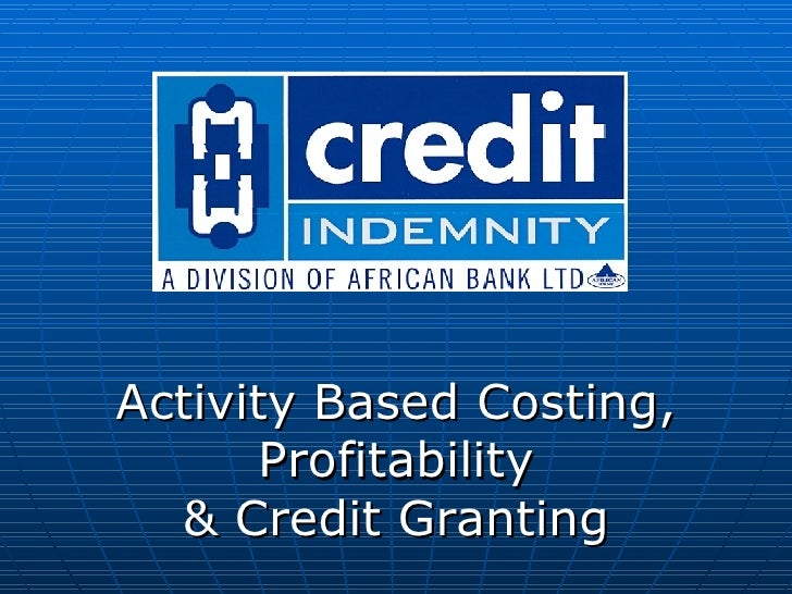 Activity Based Costing, Profitability & Credit Granting