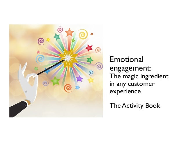 Emotional engagement: The magic ingredient in any customer experience The Activity Book