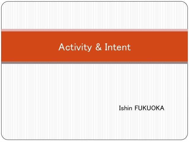 Ishin FUKUOKA Activity & Intent