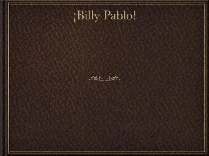 ¡Billy Pablo!