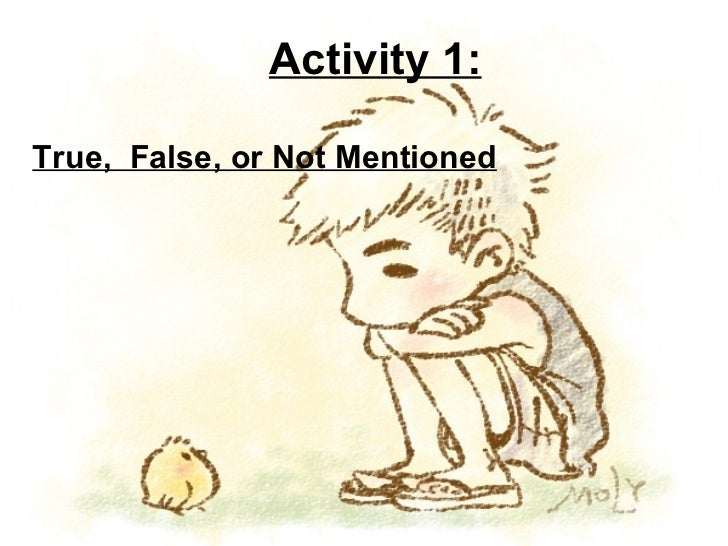 Activity 1: True,  False, or Not Mentioned