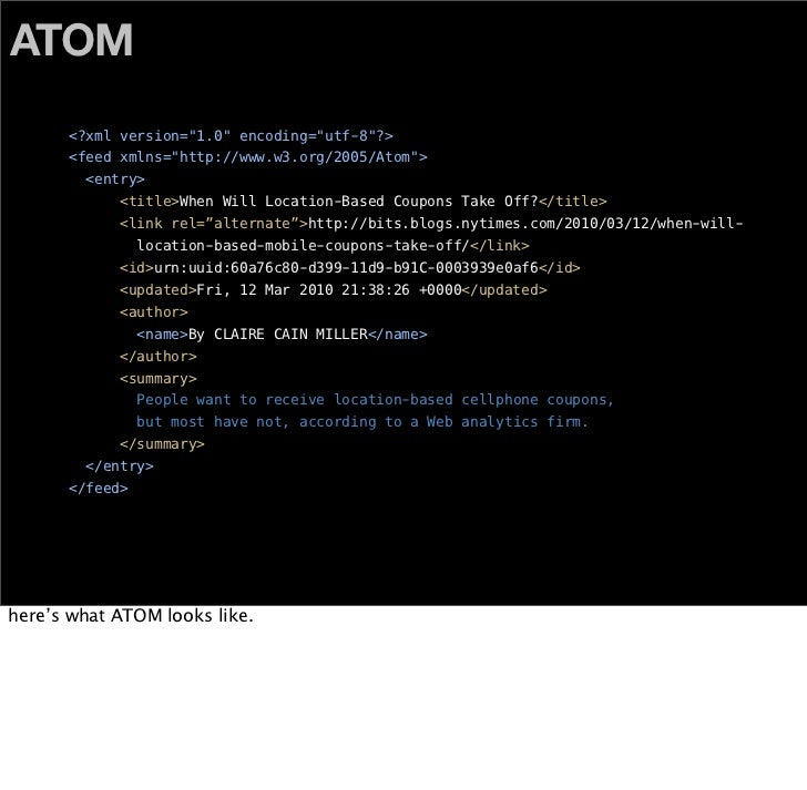 ATOM                           title + link + summary +                        author + id + updated     so, in five years,...
