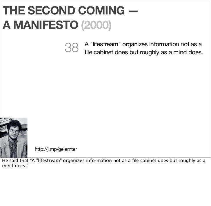 THE SECOND COMING — A MANIFESTO (2000)                              39        A lifestream is a sequence of all kinds of  ...