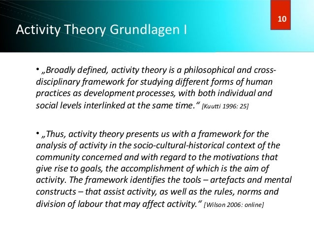 """11 11 Activity Theory Grundlagen I • """"Broadly defined, activity theory is a philosophical and cross- disciplinary framewor..."""