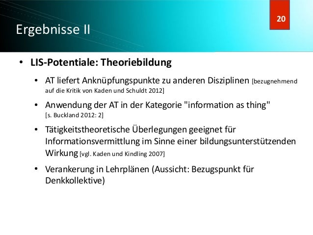 21 21 Ergebnisse II ● LIS-Potentiale: Theoriebildung ● AT liefert Anknüpfungspunkte zu anderen Disziplinen [bezugnehmend a...