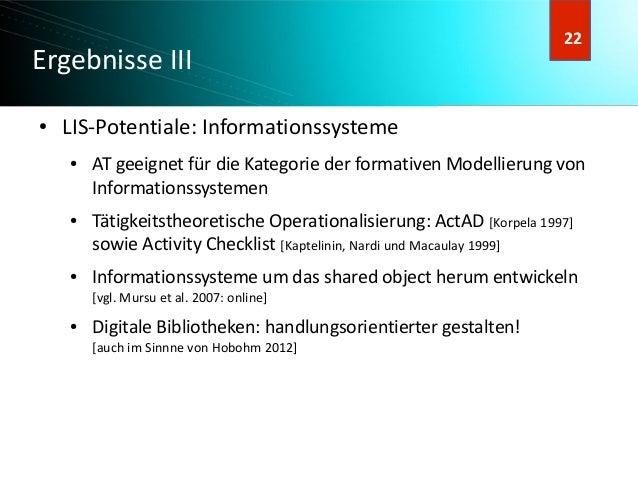 23 23 Ergebnisse III ● LIS-Potentiale: Informationssysteme ● AT geeignet für die Kategorie der formativen Modellierung von...