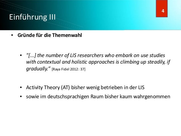 """5 5 Einführung III ● Gründe für die Themenwahl ● """"[...] the number of LIS researchers who embark on use studies with conte..."""