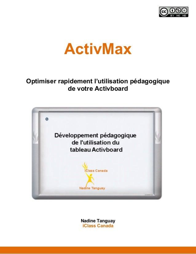 ActivMaxOptimiser rapidement l'utilisation pédagogiquede votre ActivboardNadine TanguayiClass Canada