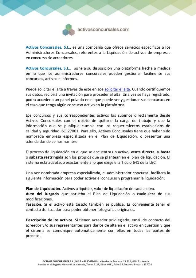 Activos Concursales, S.L., es una compañía que ofrece servicios específicos a losAdministradores Concursales, referentes a...