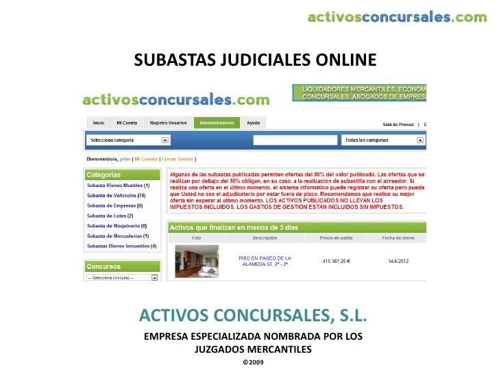 SUBASTAS JUDICIALES ONLINEACTIVOS CONCURSALES, S.L. EMPRESA ESPECIALIZADA NOMBRADA POR LOS          JUZGADOS MERCANTILES  ...