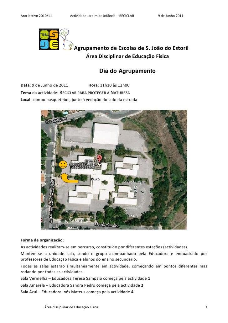 Ano lectivo 2010/11           Actividade Jardim de Infância – RECICLAR   9 de Junho 2011                                 A...