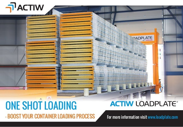 Actiw load plate for loading forest products into regular