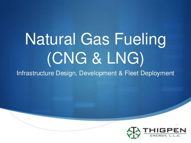 Natural Gas Fueling    (CNG & LNG)Infrastructure Design, Development & Fleet Deployment                                   ...
