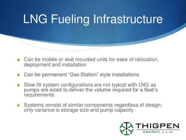 LNG Fueling InfrastructureS Can be mobile or skid mounted units for ease of relocation,   deployment and installationS Can...
