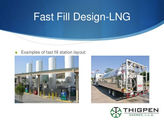 Fast Fill Design-LNGS Examples of fast fill station layout: