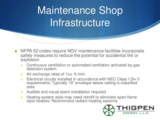 Maintenance Shop              InfrastructureS NFPA 52 codes require NGV maintenance facilities incorporate  safety measure...