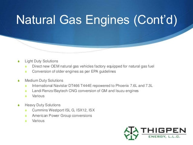 Natural Gas Engines (Cont'd)S   Light Duty Solutions    S Direct new OEM natural gas vehicles factory equipped for natural...