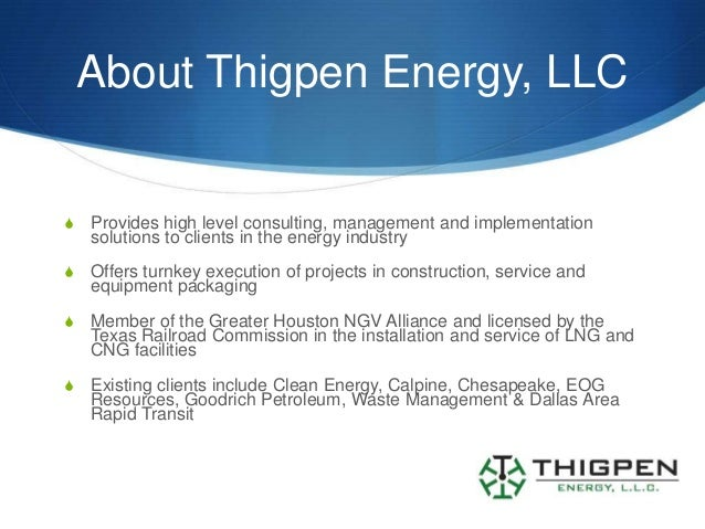 About Thigpen Energy, LLCS   Provides high level consulting, management and implementation    solutions to clients in the ...
