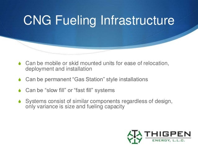 CNG Fueling InfrastructureS Can be mobile or skid mounted units for ease of relocation,   deployment and installationS Can...