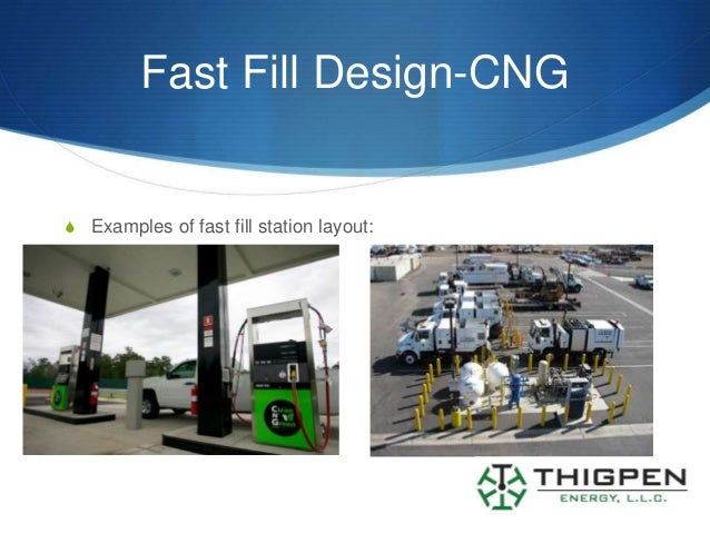 Fast Fill Design-CNGS Examples of fast fill station layout: