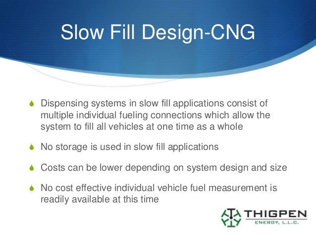 Slow Fill Design-CNGS Dispensing systems in slow fill applications consist of  multiple individual fueling connections whi...