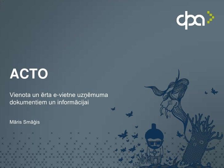 ACTOVienota un ērta e-vietne uzņēmumadokumentiem un informācijaiMāris Smāģis