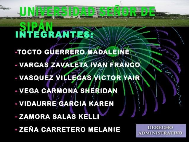 UNIVERSIDAD SEÑOR DE SIPÁN INTEGRANTES: -TOCTO GUERRERO MADALEINE - VARGAS ZAVALETA IVAN FRANCO - VASQUEZ VILLEGAS VICTOR ...