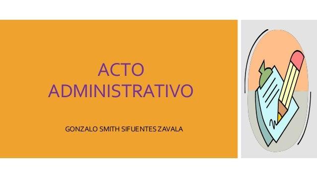 ACTO ADMINISTRATIVO GONZALO SMITH SIFUENTES ZAVALA
