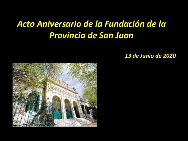 Acto Aniversario de la Fundaci�n de la Provincia de San Juan 13 de Junio de 2020