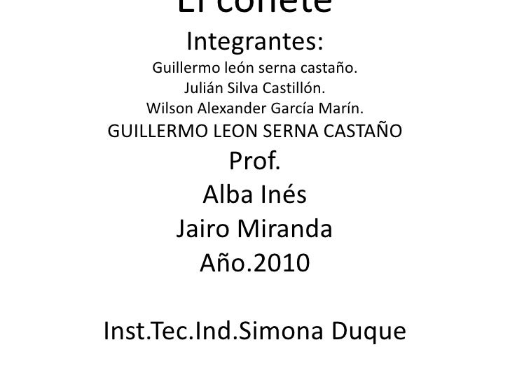 El cohete                                     Integrantes:Guillermo león serna castaño.Julián Silva Castillón.Wilson Alexa...
