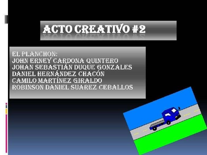 Acto creativo nro 2