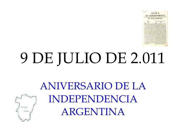 9 DE JULIO DE 2.011 ANIVERSARIO DE LA INDEPENDENCIA ARGENTINA